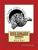 White Tiger Kenp Yellow - Black Belt Reference Manual, LeAnn Rathbone, 1500257303