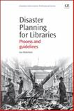 Disaster Planning for Libraries : Process and Guidelines, Robertson, Guy McGregor, 184334730X
