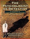 The Psychologist as Detective : An Introduction to Conducting Research in Psychology, Smith, Randolph A. and Davis, Stephen F., 013227731X