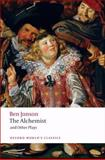The Alchemist and Other Plays, Ben Jonson, 0199537313