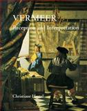Vermeer : Reception and Interpretation, Hertel, Christiane, 0521657318