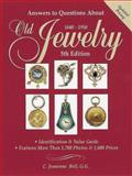 Answers to Questions about Old Jewelry, 1840-1950, C. Jeanenne Bell, 0873417313