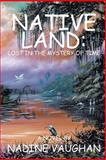Native Land, Nadine Vaughan, 1438947313