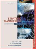 Strategic Management : Competitiveness and Globalization, Hitt, Michael A. and Ireland, R. Duane, 0324017316
