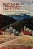New Mexico's Struggle for Statehood : Sixty Years of Effort to Obtain Self-Government, Prince, L. Bradford, 086534731X