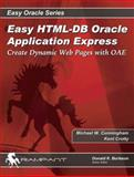 Easy HTML-DB Oracle Application Express, Michael Cunningham and Kent Crotty, 0976157314