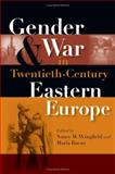 Gender and War in Twentieth-Century Eastern Europe, , 0253347319