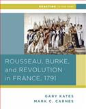 Rousseau, Burke, and Revolution in France 1791, Kates, Gary and Carnes, Mark C., 0393937313