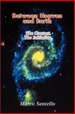 Between Heaven and Earth, Marco Santello, 0595207316