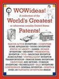 WOWideas! a Collection of the World's Greatest or Otherwise Notable United States Patents!, Tourneu, Alexander, 0741417316