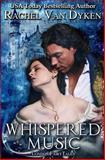 Whispered Music, Rachel Van Dyken, 1479377317