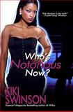Who's Notorious Now?, Swinson, Kiki, 1934157317