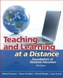 Teaching and Learning at a Distance : Foundations of Distance Education, Simonson, Michael and Smaldino, Sharon E., 0132487314
