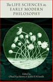 The Life Sciences in Early Modern Philosophy, , 0199987319