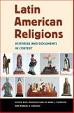 Latin American Religions : Histories and Documents in Context, Peterson, Anna L. and Vásquez, Manuel, 0814767311