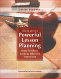 Powerful Lesson Planning : Every Teacher's Guide to Effective Instruction, Skowron, Janice, 1412937310