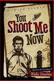 You Shoot Me Now, Howard Burman, 1490537317