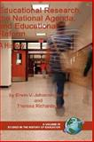 Educational Research, the National Agenda, and Educational Reform a History, Johanningmeier, Erwin V. and Richardson, Theresa R., 1593117310
