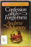 Confession and Forgiveness, Andrew Murray, 0310297311