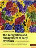 The Recognition and Management of Early Psychosis : A Preventive Approach, Jackson, Henry J., 0521617316