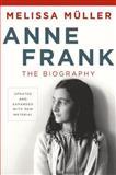 Anne Frank, Melissa Müller, 0805087311