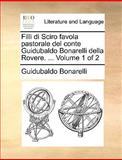 Filli Di Sciro Favola Pastorale Del Conte Guidubaldo Bonarelli Della Rovere, Guidubaldo Bonarelli, 1170377319