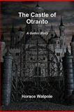 The Castle of Otranto, Horace Walpole, 1463587317