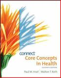Core Concepts in Health with Connect Plus Personal Health Access Card, Insel, Paul and Roth, Walton, 0077407318