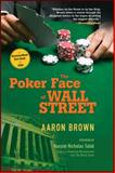 The Poker Face of Wall Street, Aaron Brown, 0470127317