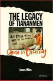 The Legacy of Tiananmen : China in Disarray, Miles, James A. and Miles, James A. R., 0472107313