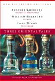 Three Oriental Tales : History of Nourjahad, Vathek, the Giaour, Sheridan, Frances and Byron, George Gordon, 0618107312