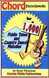 Chord Encyclopedia for 1400 Fiddle Tunes and Country Dance Melodies, Thomson, Ryan J., 0931877318
