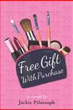 Free Gift with Purchase, Jackie Pilossoph, 1475217315