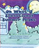 Oh What a Sensational Summer Night, Miss Christine M. Palazzo, 1480167312