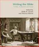 Writing the Bible : Scribes, Scribalism and Script, Thomas Romer, Philip R. Davies, 1844657310