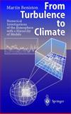 From Turbulence to Climate : Numerical Investigations of the Atmosphere with a Hierarchy of Models, Beniston, Martin, 3642637310