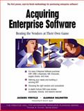 Acquiring Enterprise Software : Beating the Vendors at Their Own Game, Verville, Jacques C. and Halingten, Alannah, 0130857319