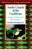 Anolis Lizards of the Caribbean : Ecology, Evolution, and Plate Tectonics, Roughgarden, Jonathan, 0195067312