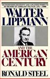 Walter Lippmann and the American Century, Ronald Steel, 0394747313