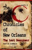 The Coffee Shop Chronicles of New Orleans PART 2 : The Last Beaucoeur, Lummis, David, 0982597312