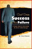 Don't Dream Success and Think Failure, Efosa Orhuozee, 1483677311