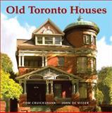 Old Toronto Houses, Tom Cruickshank and John De Visser, 1552977315