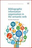 Bibliographic Information Organization in the Semantic Web, Willer, Mirna and Dunshire, Gordon, 1843347318