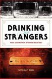 Drinking with Strangers, Butch Walker and Matt Diehl, 0061787310