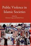 Public Violence in Islamic Societies : Power, Discipline, and the Construction of the Public Spher..., Lange, Christian, 0748637311