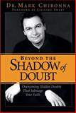 Beyond the Shadow of Doubt, Mark J. Chironna, 088419731X