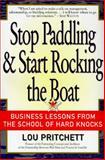 Stop Paddling and Start Rocking the Boat, Lou Pritchett, 0887307310