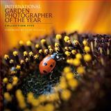 International Garden Photographer of the Year 9780956397317