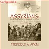Assyrians : From Bedr Khan to Saddam Hussein, Aprim, Frederick A., 0977187314