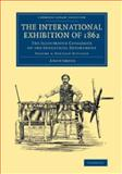 The International Exhibition of 1862: Volume 4, Foreign Division : The Illustrated Catalogue of the Industrial Department, , 110806731X